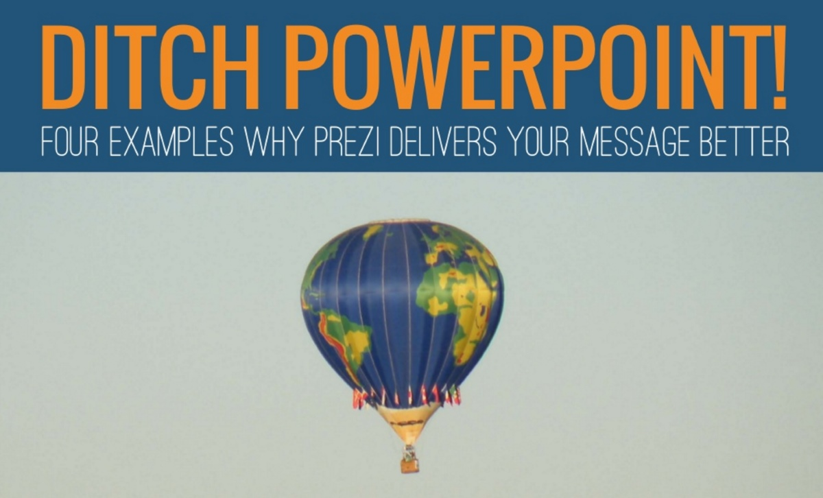 Ditch PowerPoint! 4 Examples Why Prezi Delivers Your Message Better